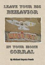Leave Your Big Behavior in Your Home Corral