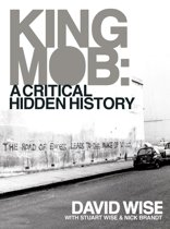 King Mob : A Critcal Hidden History