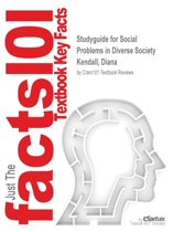 Studyguide for Social Problems in Diverse Society by Kendall, Diana, ISBN 9780205536740