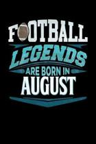 Football Legends Are Born In August: Football Journal 6x9 Notebook Personalized Gift For Birthdays In August