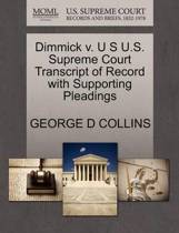 Dimmick V. U S U.S. Supreme Court Transcript of Record with Supporting Pleadings