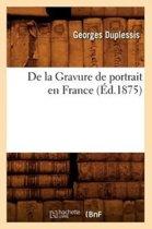 de la Gravure de Portrait En France (�d.1875)