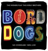 Bird Dogs: The Wieners Play The Everly Brothers