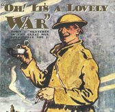 Oh Its A Lovely War Vol. 1