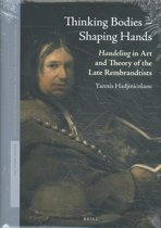 Studies in Netherlandish Art and Cultural History 15 - Thinking Bodies – Shaping Hands