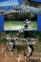 Fishing Mastery & Deer Hunting for Beginners