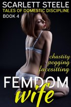 Femdom Wife - Tales of Domestic Discipline (Chastity, Pegging, Facesitting,