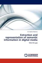 Extraction and Representation of Semantic Information in Digital Media