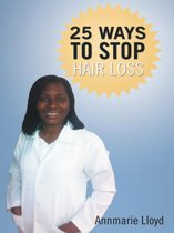 25 Ways to Stop Hair Loss
