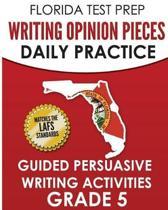 Florida Test Prep Writing Opinion Pieces Daily Practice Grade 5
