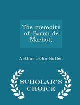 The Memoirs of Baron de Marbot - Scholar's Choice Edition
