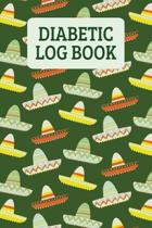 Diabetic Log Book: Blood Glucose Record Book - Sombreros