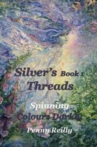 Silver's Threads Book 1