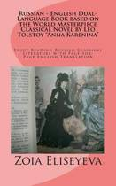 Russian - English Dual-Language Book Based on the World Masterpiece Classical Novel by Leo Tolstoy Anna Karenina