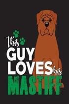 This Guy Loves His Mastiff