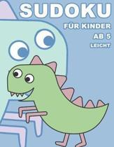 Sudoku F�r Kinder Ab 5 Leicht: 100 R�tsel - R�tselblock Mit L�sungen 9x9 - Grundschule