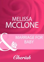 Marriage For Baby (Mills & Boon Cherish)