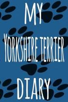 My Yorkshire Terrier Diary: The perfect gift for the dog owner in your life - 6x9 119 page lined journal!