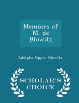 Memoirs of M. de Blowitz - Scholar's Choice Edition