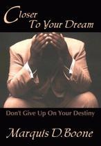 Closer to Your Dream
