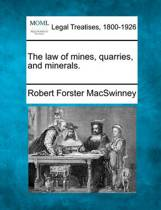 The Law of Mines, Quarries, and Minerals.