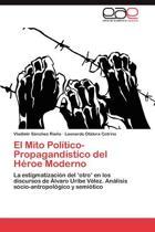 El Mito Politico-Propagandistico del Heroe Moderno