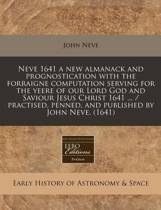Neve 1641 a New Almanack and Prognostication with the Forraigne Computation Serving for the Yeere of Our Lord God and Saviour Jesus Christ 1641 ...