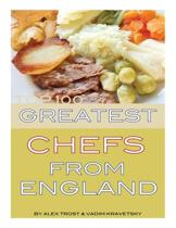 Top 100 Greatest Chefs from England