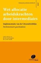 Parlementaire geschiedenis arbeidsrecht 1 - Wet allocatie arbeidskrachten door intermediairs