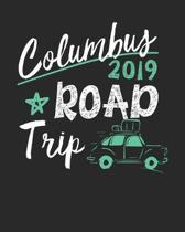 Columbus Road Trip 2019: Columbus Travel Journal- Columbus Vacation Journal - 150 Pages 8x10 - Packing Check List - To Do Lists - Outfit Planne