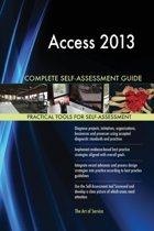 Access 2013 Complete Self-Assessment Guide