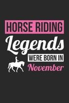 Horse Notebook - Horse Legends Were Born In November - Horse Journal - Birthday Gift for Equestrian