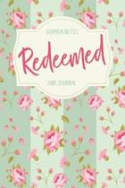 Redeemed: Sermon Notes and Journal: A Guided Journal for Church and Bible Study