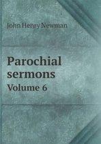 Parochial Sermons Volume 6