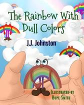 The Rainbow with Dull Colors
