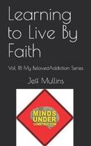 Learning to Live By Faith