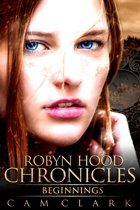 Robyn Hood Chronicles: Beginnings