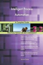 Intelligent Process Automation a Complete Guide