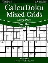 Omslag van 'CalcuDoku Mixed Grids Large Print - Easy to Hard - Volume 5 - 276 Puzzles'
