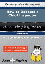 How to Become a Chief Inspector