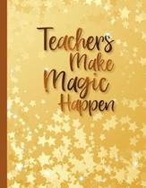Teachers Make Magic Happen