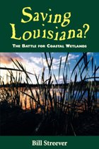 Saving Louisiana? The Battle for Coastal Wetlands