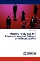 Merleau-Ponty and the Phenomenological Critique of Political Science