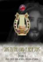 Sing To The Lord A New Song: Book 1
