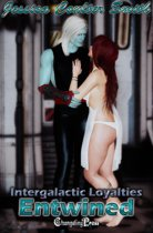 2nd Edition: Entwined (Intergalactic Loyalties 1)