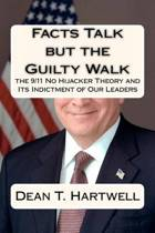 Facts Talk But the Guilty Walk