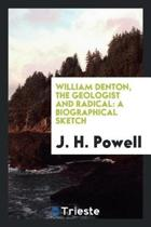 William Denton, the Geologist and Radical