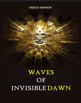 Waves of Invisible Dawn