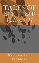 Tales of my time: Volume II