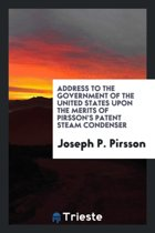 Address to the Government of the United States Upon the Merits of Pirsson's Patent Steam Condenser
